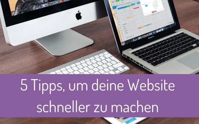 5 Tipps, um deine Website schneller zu machen